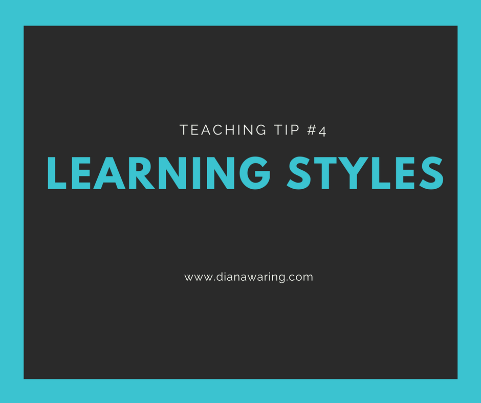 Teaching Tip 4 — Learning Styles