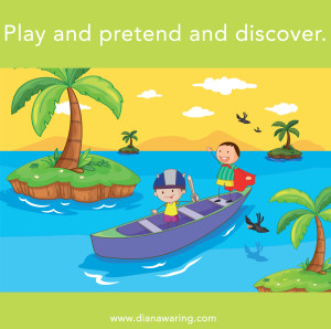 children need to play, pretend, and discover