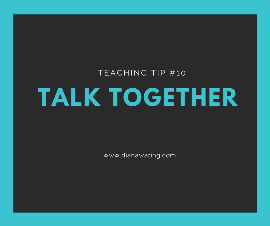 Teaching Tip 10 — Talk Together