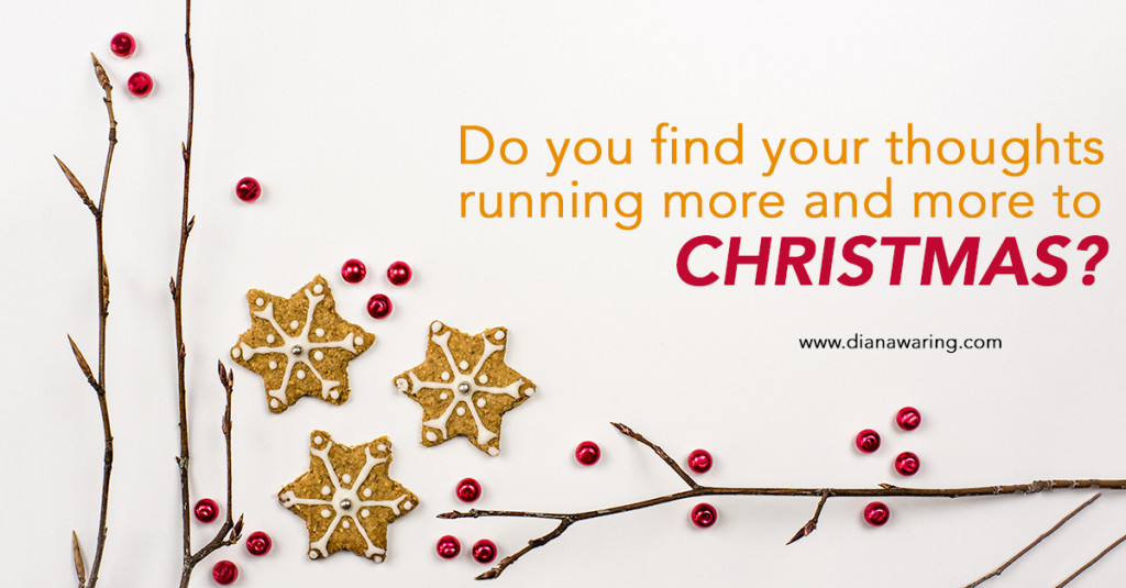 Do you find your thoughts running to Christmas?