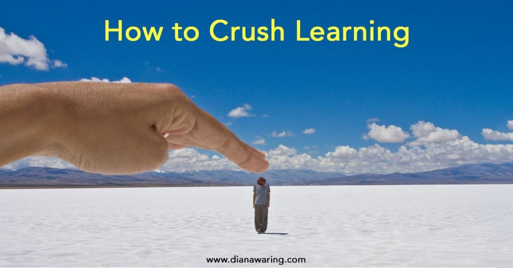 How to Crush Learning