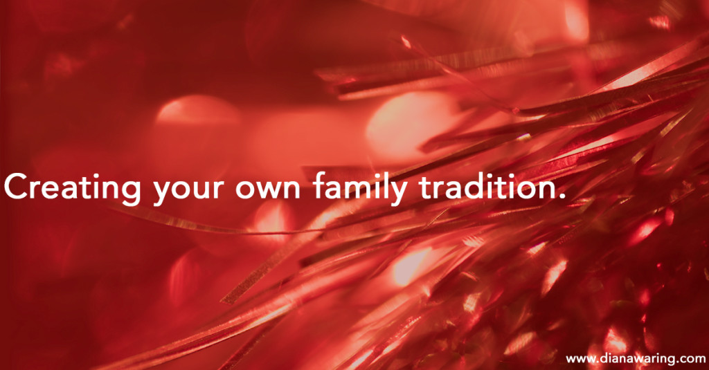 Creating your own family tradition