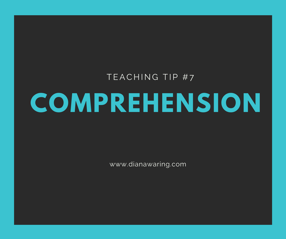 Teaching Tip 7 — Comprehension