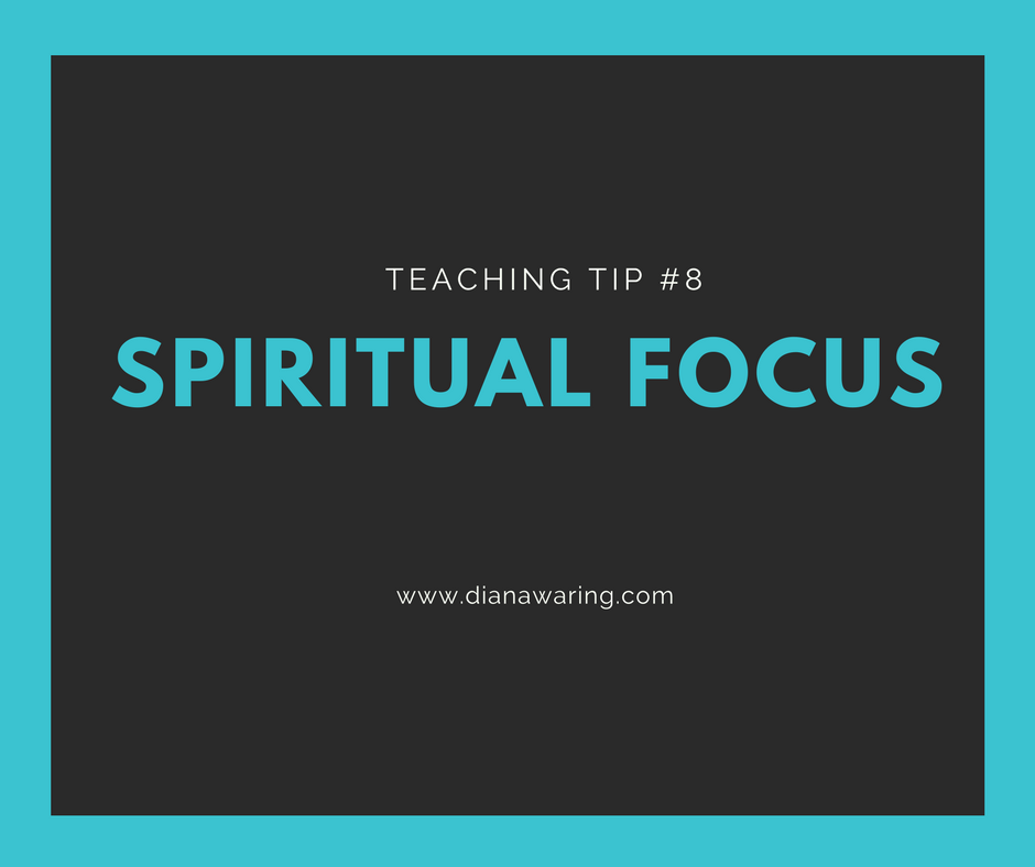 Teaching Tip 8—The Spiritual Focus